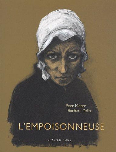 L'Empoisonneuse de Barbara Yelin et Peter Meter