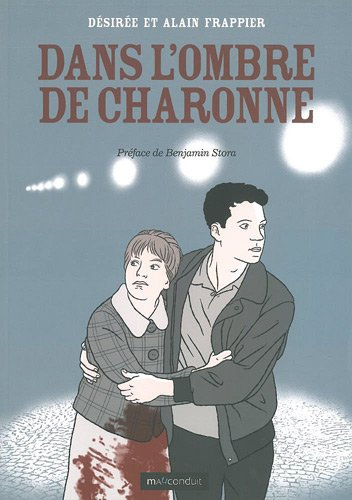 «Dans l'ombre de Charonne» de Alain et Désirée Frappier : pour ne pas oublier …